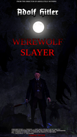Adolf Hitler: WEREWOLF SLAYER by Kokyal0rd