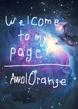 Welcome to my page! by AwolOrange