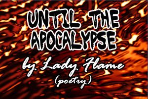 until_the_apocalypse_by_lady_flame