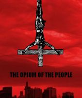 The Opium of the People by rickyfierce