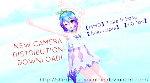 MMD Take It Easy [DOWNLOAD] +PREVIEW by Shiro-NekoVocaloid