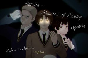 [MMDXAPH] Hetalia - Shadows of Reality Opening by NordItalia