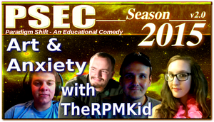 PSEC 2015 Art and Anxiety with TheRPMKid by paradigm-shifting