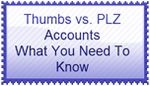 Thumbs vs. PLZ Accounts - What You Need To Know by wintercool612