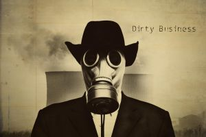 Dirty Business by crilleb50