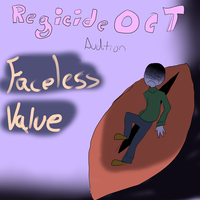 Regicide OCT Audition: Faceless Value by 2slow2bro