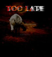 Too Late by QueenCheese