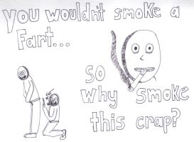 Why would you smoke? by dugebag