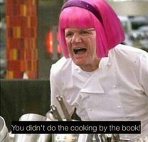 You didn't do the cooking by the book by FaZeDolan