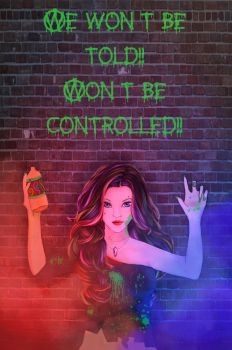 We won't be told!! Won't be controled!! by Sharon-dArc