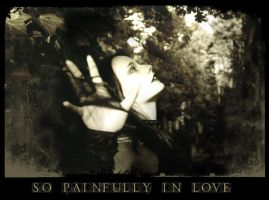I AM so painfully in love by cataya