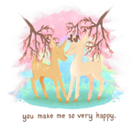 you make me so very happy. by HealingPotions
