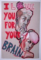 I LOVE YOU FOR YOUR BRAIN by x-daniel