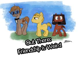 Out There: Friendship is Weird by bunnimation