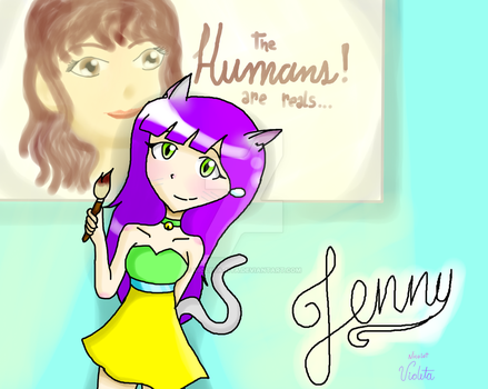Jenny: the humans are reals by Violeta-Nya