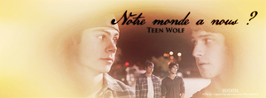 Notre monde a nous Teen Wolf by N0xentra