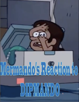 Mermando's Reaction to Dipmando by joyhorse13