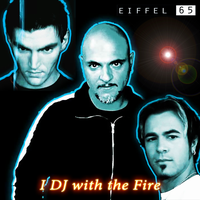 Eiffel65 | 'I DJ with the Fire' | Eiffelite cover by BrodyBlue