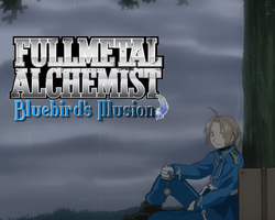 FMA Bluebird's Illusion by Lordofawesomeness