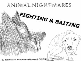 By: Beth Hansen. An animals nightmares:6: Fighting by PyroGeekArt