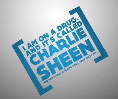 I'm on a drug called Charlie. by chungwii