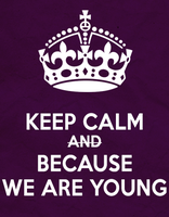 Keep Calm - We Are Young by independentdesigner