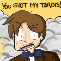 You Shot My TARDIS! by WaywardDoodles