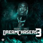 Meek Mill Dream Chasers 3 by Eye9FiveDesigns