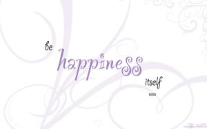 Be Happiness Itself wallpaper by Ravenhart