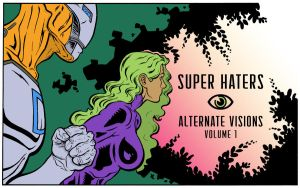 Super Haters: Alternate Visions v1 cover by nickmarino