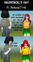 I heard Valentine's Day 2014 is coming but me... by MadnessTroll