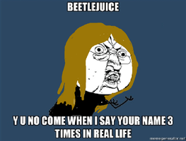 Beetlejuice y u no? by MoonDust01