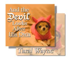 And the Devil Looks After His Own by TaralWayne