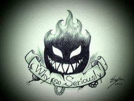 Why so seriously by Eason41