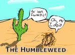 The Humbleweed by ChefTeslaCoil