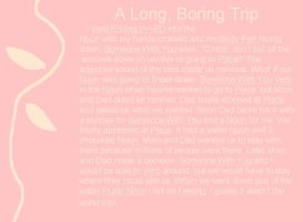 A Long, Boring Trip ( Fun Word Thing ) by MoonStarWolf112