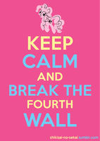 Keep Calm and Break the Fourth Wall by Ichigo-Shindou
