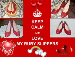 Keep Calm and Love My Ruby Slippers by TheWizardofOzzy
