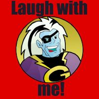 Laugh with me... by freakazoid-club
