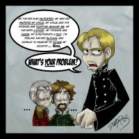 -what's YOUR problem?- by weird-science