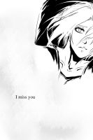 I miss you by hollowcoffin