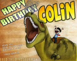 Colin's Birth Day!!!! by FredtheDinosaurman