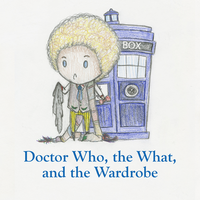 Doctor Who, the What, and the Wardrobe- Title Page by Ozai-Fanatic