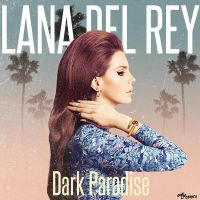 Lana Del Rey - Dark Paradise by MonstaKidd