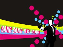 Bang Bang You Are Dead by eKtOr182