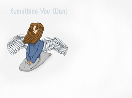 Everything You Want Wallpaper by lizziep