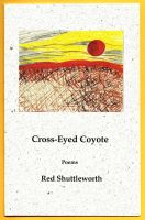 Cross-Eyed Coyote by RedShuttleworthPoet