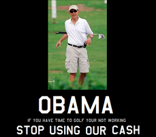 obama stop golfing  get our ass back to work by bagera3005