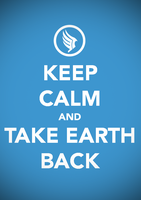 Keep Calm and Take Earth Back by Vault--Girl