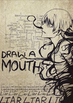 Draw A Mouth by ZomB-san